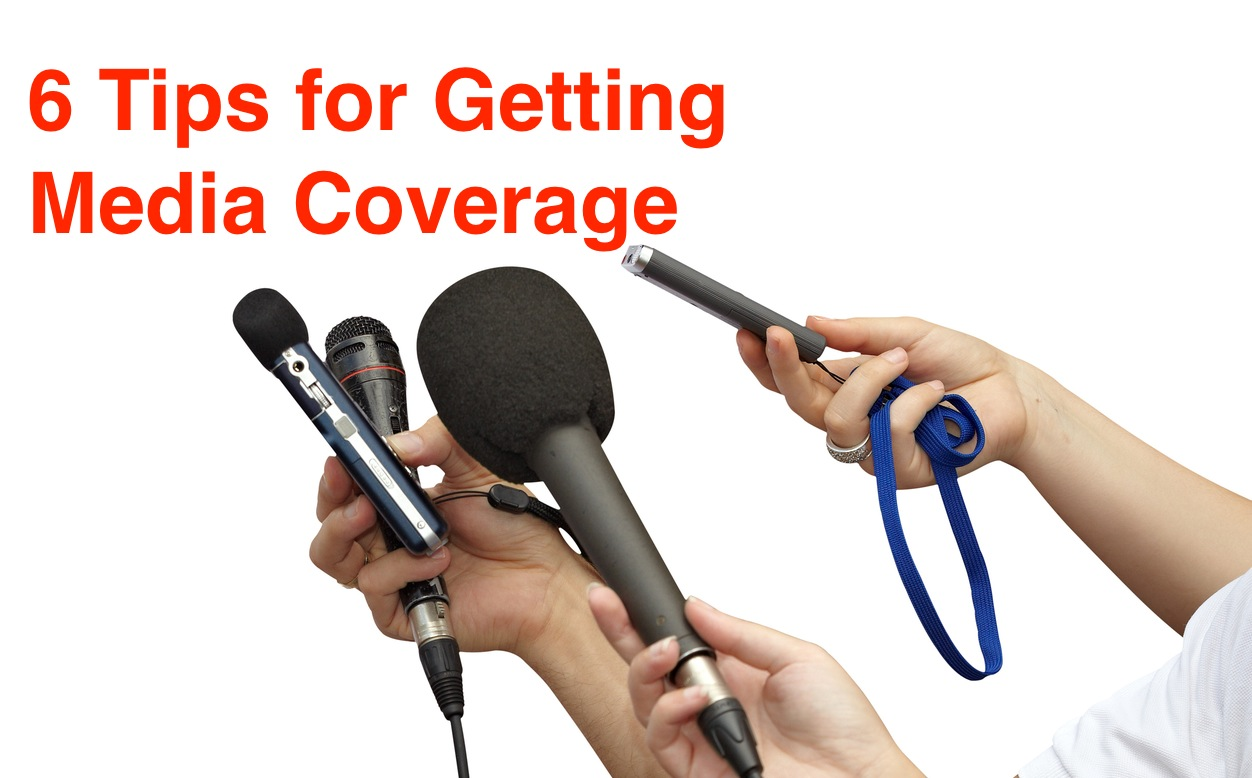 6 Tips for Getting Media Coverage