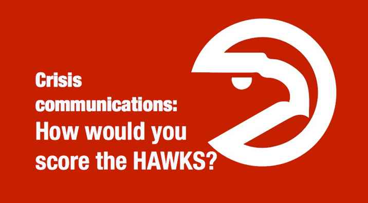 Crisis communications for dummies: how do you score the Atlanta Hawks?
