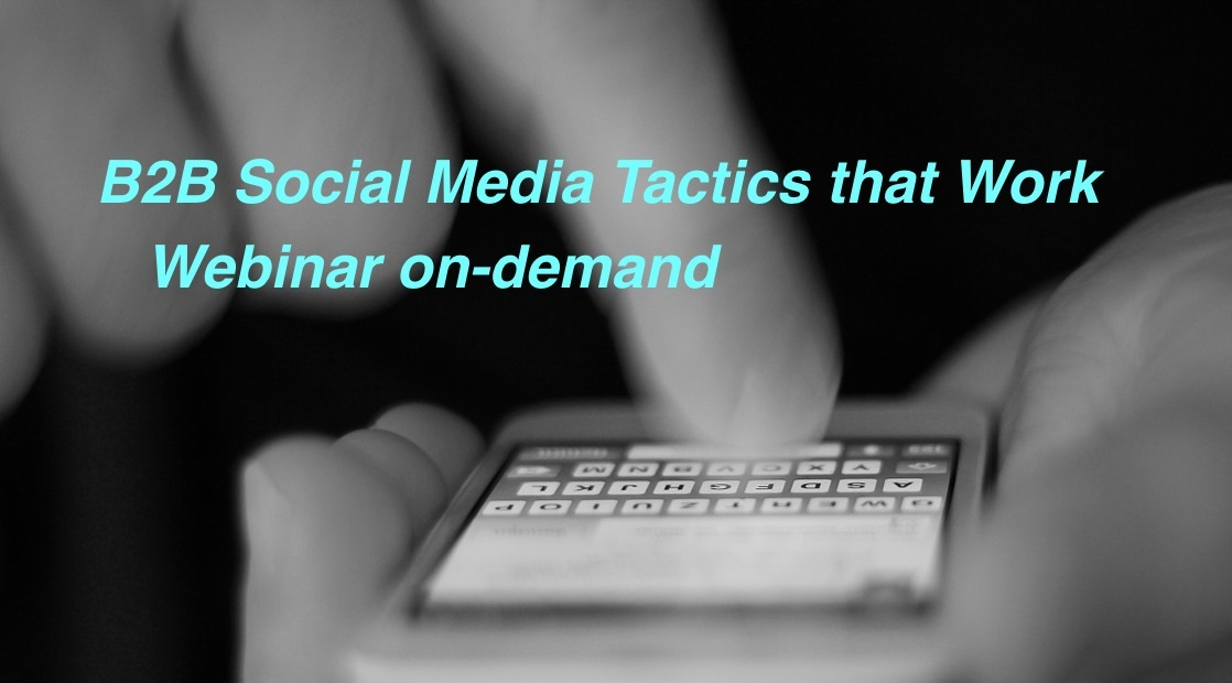 B2B Social Media Tactics That Work